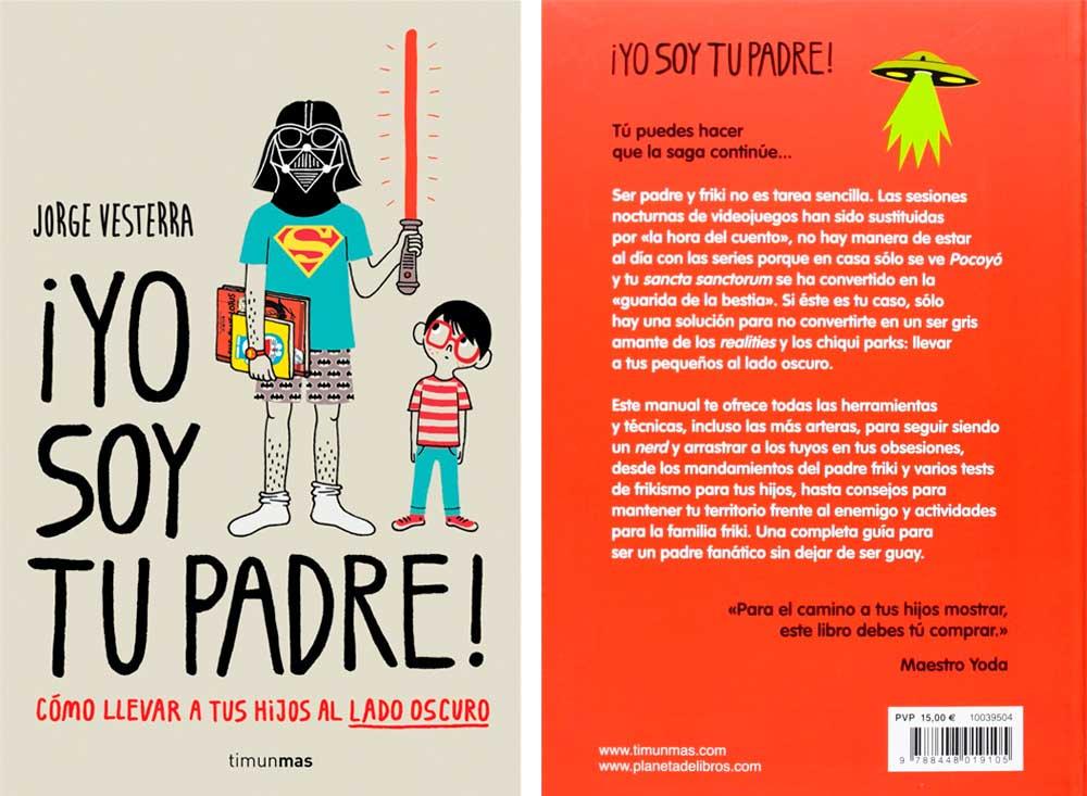 Libro para padres frkis: Yo soy tu padre